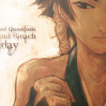 Fan Friday – Unanswered Questions About Bleach