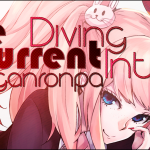 The Current – Hope VS Despair: Diving into Danganronpa
