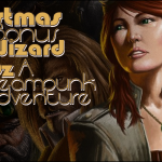 Christmas Bonus – The Wizard of Oz: A Steampunk Adventure