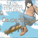The Wandering Witch – Flying, Frying, and Desperately Trying